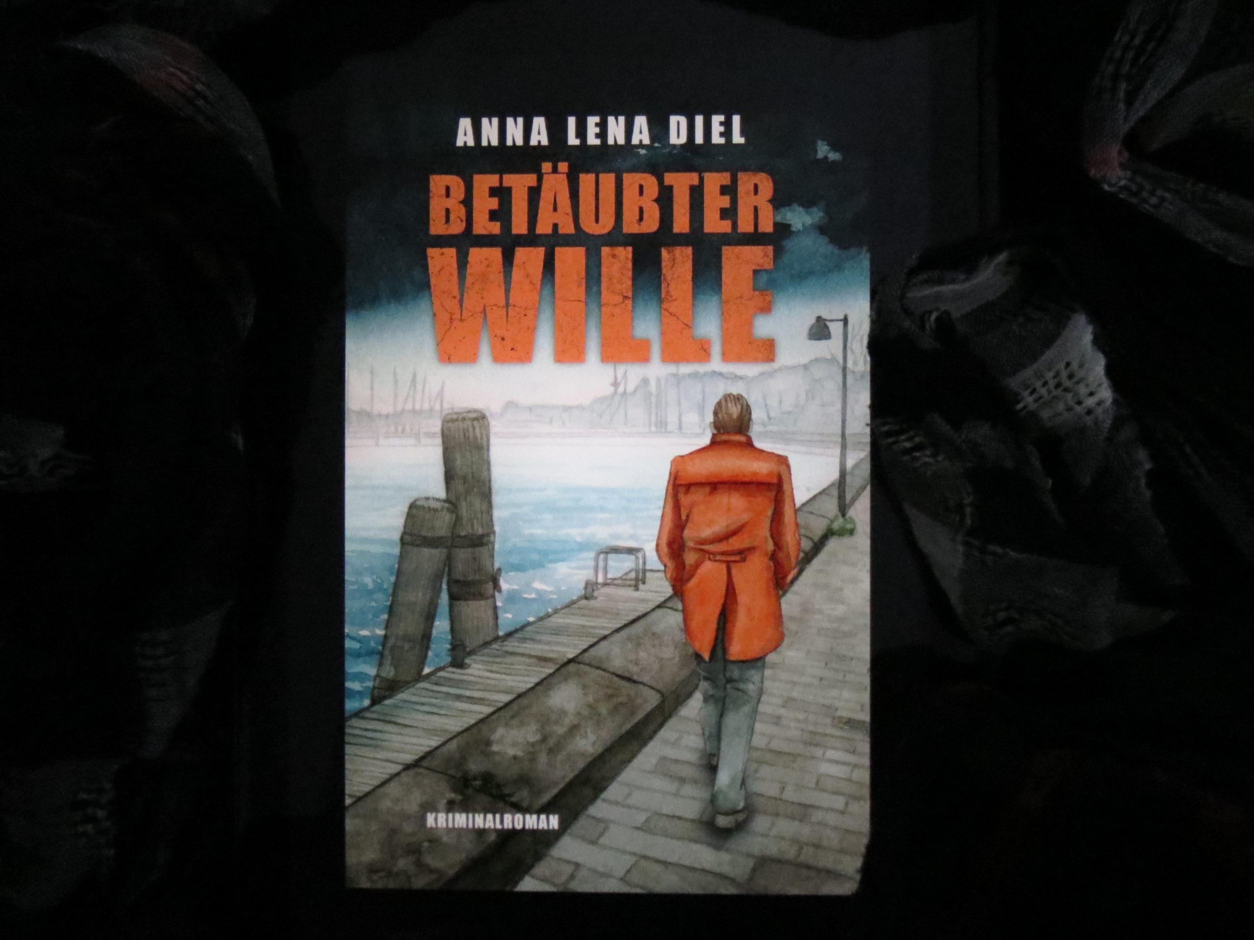 """E-Book-Cover: """"Betäubter Wille"""" von Anna Lena Diel"""