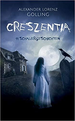"""Buchcover: """"Creszentia"""" von Alexander Lorenz Golling"""