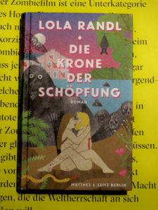 Cover-Vorderseite von Lola Randl: Die Krone der Schöpfung
